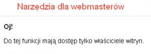 Ograniczony dostęp do narzędzi Google dla Webmasterów